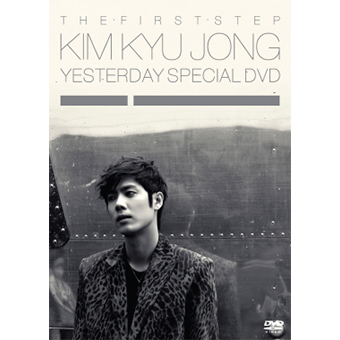 THE FIRST STEP KIM KYU JONG YESTERDAY SPECIAL DVD
