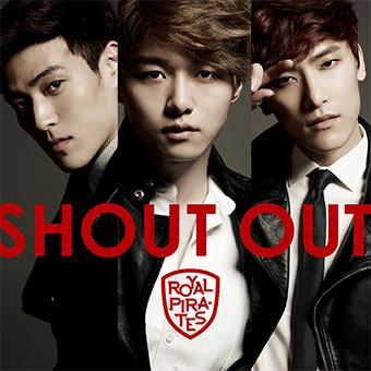 JAPAN 1st Album 「SHOUT OUT」/ROYAL PIRATES
