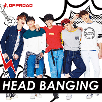 OFFROAD 1stシングル「HEAD BANGING」Type-B
