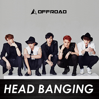 OFFROAD 1stシングル「HEAD BANGING」Type-A