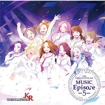 「THE IDOLM@STER.KR MUSIC Episode 5」/  Real Girls Project(R.G.P)